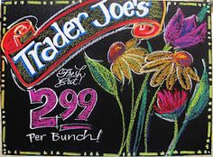 """Trader Joe's store is opening soon here, and I developed these signs to go with my application. I got an interview, but not the job. Oh, well. Working on chalk was fun and something new for me. I bought a """"chalk board""""acrylicpaint at Home Depot and painted it onto hard board pieces. I used pastels and chalk board markers from Michael's for the actual work."""