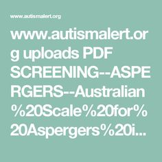 www.autismalert.org uploads PDF SCREENING--ASPERGERS--Australian%20Scale%20for%20Aspergers%20in%20Children.pdf