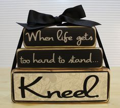 When Life Gets Too Hard To Stand Kneel Stackable Block Set. $17.00, via Etsy.