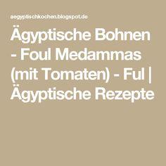 Ägyptische Bohnen - Foul Medammas  (mit Tomaten) - Ful   Ägyptische Rezepte