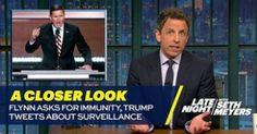 Seth Meyers thinks he knows why Michael Flynn wants immunity