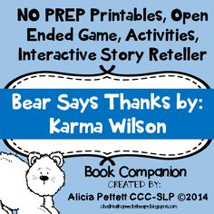 http://www.teacherspayteachers.com/Product/NO-PREP-worksheets-Activites-and-games-BEAR-says-THANKS-BOOK-COMPANION-1537124