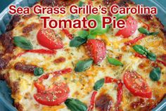 SeaGrass Grille's Carolina Tomato Pie - serve as an appetizer or an entree #recipe