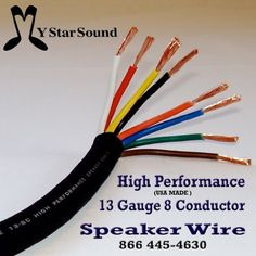 MyStarSound F138 13 Gauge 8 Conductor Speaker Wire by MyStarSound. $2.37. 13 Gauge 8 Conductor High Performance Speaker Wire .USA Made. Sold per foot High Performance Speaker Wire: USA MADE Each Conductor is comprised of 52 strands of 30AWG Copper  Each Conductor is color coded:  White, Black, Red, Green, Yellow, Orange, Brown and Blue  Outer Jacket: Black Matte Rubber  UL- Approved  Application Use:  High quality multi speaker sound Shipping is based on the weight of 3.4 ounce...