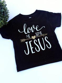 Love Me Some Jesus Toddler Tees