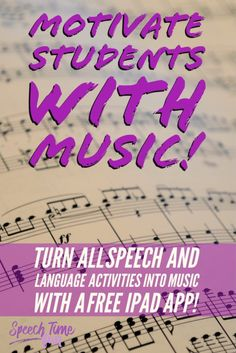 Motivate Your Speech Students With Music: Learn about a free speech app that can turn all speech and language activities into music!
