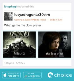 Which #game of you like more? Fallout 3 or The Last of Us? #gamechoice #GameVsGame #Choice https://choiceapp.co/lucyxdragonsx30stm/post/10417