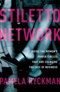 "Formidable ladies across professions are convening at unprecedented rates, forming salons, dinner groups, and networking circles--and collaborating to achieve clout and success. A new girls' network is alive and set to hyperdrive. ""Stiletto Network"" is about those groups."