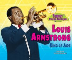 Louis Armstrong: King of Jazz (Famous African Americans) ... https://www.amazon.com/dp/1464402000/ref=cm_sw_r_pi_dp_x_L1YrybGPFFGT2