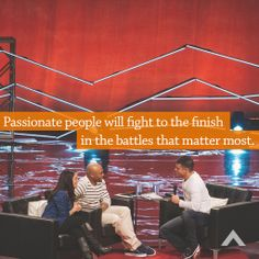 Passionate people will fight to the finish in the battles that matter most. www.elevationchurch.org