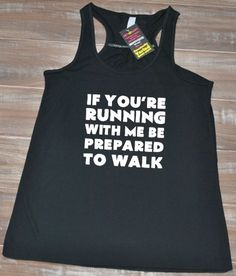 If You're Running With Me Be Prepared To Walk Shirt - Running Tank Top Funny - Running Shirt Womens