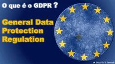 ✔ Brazil SFE Terms®: O que é GDPR - General Data Protection Regulation?