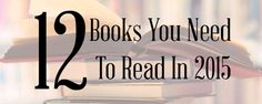 Do you set reading goals? This list has 12 good books you must read in 2015 - one book for each month - to help you get started.