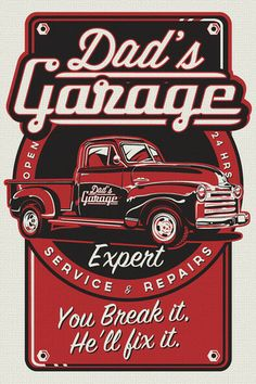 dad's garage pickup truck workshop vintage retro silk screen print pos - Retro Screenprints Vintage Signs, Vintage Posters, Vintage Cars, Retro Vintage, Garage Signs, Garage Art, Garage Ideas, Old Trucks, Pickup Trucks
