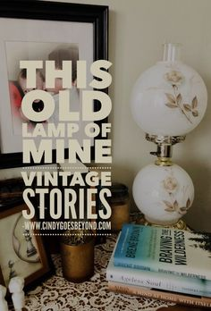 This Old Lamp of Mine - Cindy Goes Beyond Vintage Stories Vintage Globed Lamp Light in the Darkness Old Lamps, Lamp Light, Darkness, Vintage, Vintage Comics, Antique Lamps, Primitive, Dark