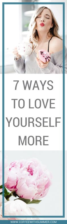 7 Ways To Love Yourself More | Self-care | self love