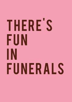 Fun In Funerals