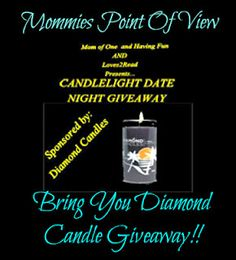 Mommies Point Of View  Brings you Diamond Candle Giveaway http://mommiespointofview.blogspot.com/2012/06/candlelight-date-night-giveaway.html