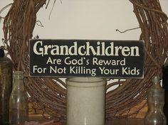 Grandchildren . . .
