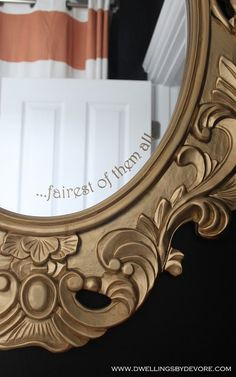 add a touch of fairy tale whimsy to your mirror with some gold vinyl or even a sharpie paint pen