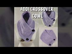 Addi Express King Crossover Cowl - YouTube