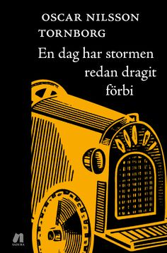En dag har stormen redan dragit förbi av Oscar Nilsson Tornborg. Utkommer på Sadura förlag. Illustration: Shutterstock.