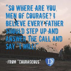 It's time to stand up and take action, is it not? This is a quote from the #CourageousMovie. Take the pledge and become a #Defender at thedefendersusa.org #Courageous #courage
