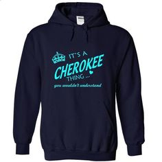 Its a Cherokee thing you wouldnt understand - #sweatshirt dress #navy sweater. ORDER NOW => https://www.sunfrog.com/Names/It-NavyBlue-9hzt-Hoodie.html?68278