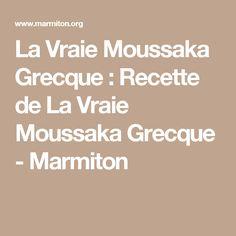 La Vraie Moussaka Grecque : Recette de La Vraie Moussaka Grecque - Marmiton