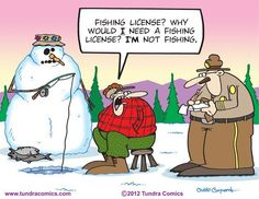 Fishing license? Why would I need a fishing license? I'm not fishing.