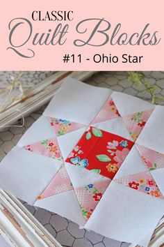 {Classic Quilt Blocks} Ohio Star - Block Variations + A Free Block Pattern - Threadbare Creations Beginner Quilt Patterns Free, Star Quilt Patterns, Quilting For Beginners, Pattern Blocks, Square Patterns, Star Quilts, Sampler Quilts, Easy Quilts, Scrappy Quilts