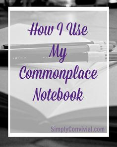 A simple, inexpensive notebook can hold a wealth of ideas and help you become a better reader, writer, teacher, and mother Writing Notebook, Journal Notebook, Writing Tips, Writing Prompts, Readers Notebook, Writing Resources, Creative Writing, Writing Inspiration, Journal Inspiration