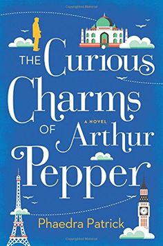 Booktopia has The Curious Charms of Arthur Pepper by Phaedra Patrick. Buy a discounted Hardcover of The Curious Charms of Arthur Pepper online from Australia's leading online bookstore. Summer Reading Lists, Beach Reading, Happy Reading, Reading Time, Reading Books, New Books, Good Books, Books To Read, The Little Paris Bookshop