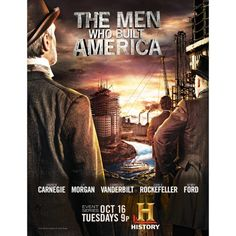 Men Who Built America DVD  Rockefeller, Vanderbilt, Carnegie, Astor, Ford and Morgan. These men transformed every industry they touched: oil, rail, steel, shipping, automobiles, and finance. Their efforts transformed a country. Rising from poverty, their paths crossed repeatedly as they elected presidents, set economic policies and influenced major events of their day - from the Civil War to The Great Depression.