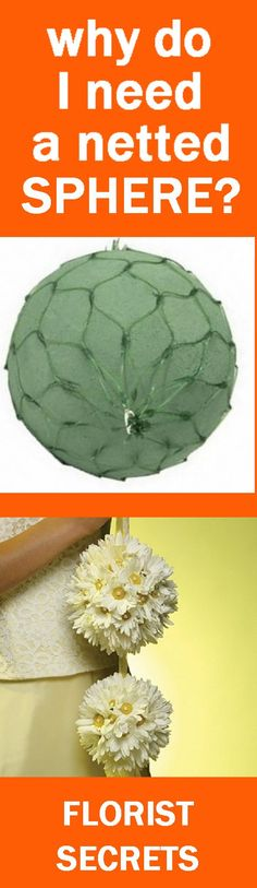 Oasis Netted Spheres - Easy and Free Flower Tutorials  Learn how to make bridal bouquets, wedding corsages, groom boutonnieres, church decorations and reception table centerpieces.  Buy wholesale flowers and discount florist supplies.