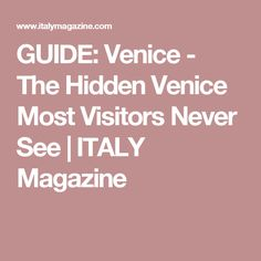 We've asked a few Venice experts for their suggestions on lesser known spots that are well worth a visit. Italy Magazine, Never, Venice, Holiday, Vacations, Venice Italy, Holidays, Vacation, Annual Leave