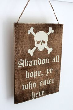 Pirate Sign - Abandon Hope - Skull and Cross Bones - Wood - Hanging Sign… Pirate Halloween Decorations, Pirate Decor, Pirate Crafts, Pirate Theme, Halloween Crafts, Halloween Party, Halloween 2018, Halloween Ideas, Pirate Day