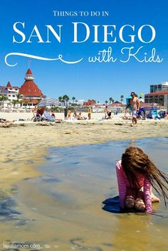 Find out the best things to do in San Diego with kids on your next family vacation from a travel writer mom who lives here.