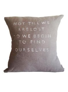 """""""Not Till We Are Lost"""" Linen Quote Pillow"""