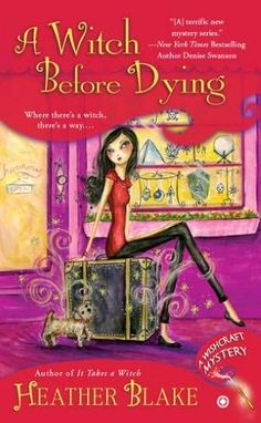 Witch Before Dying, A: A Wishcraft Mystery    Available 8-7-12
