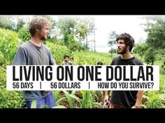 These guys lived on $1/day. Could you? A 53-minute documentary that will change the way you think. Could you live on $1 a day? Armed with a video camera, fou...