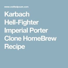 Karbach Hell-Fighter Imperial Porter Clone HomeBrew Recipe Homebrew Recipes, Beer Recipes, Porter Beer, Home Brewing Beer, Brewery, Earthy, Ale, Drinks, Drinking