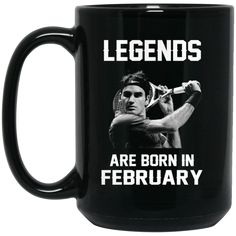 Roger Federer Mug Legends Are Born In February Coffee Mug Tea Mug Roger Federer Mug Legends Are Born In February Coffee Mug Tea Mug Perfect Quality for Amazing