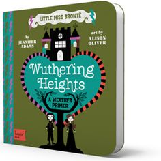 WUTHERING HEIGHTS - BabyLit: Children's Board Book Based on Classic Literature