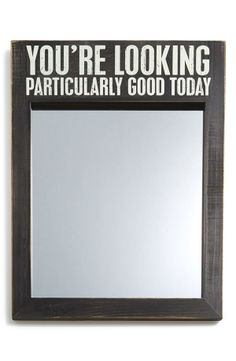 Love! The perfect way to start every day | 'You're looking particularly good today' mirror.