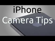 iPhone Camera Tips - HOW TO Make Your iPhone Camera Better - YouTube