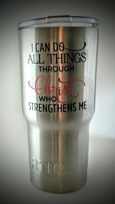 Tumbler with scripture I Can do all things through Christ. facebook.com/bappyjujuju