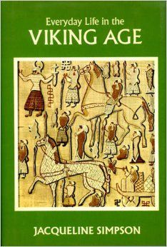 """Book Review:  """"Everyday Life in the Viking Age"""" by Jacqueline Simpson"""