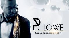 P. Lowe - Unthinkable ft. Shaudeh Price - Saxo-Kizomba 2014