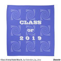 Shop Class of 2019 Faded Blue Bandana by Janz created by Calendars_by_Janz. Shop Class, Class Of 2019, Dog Bowtie, School Spirit, Graduation Gifts, Birthday Celebration, Bandana, Back To School, Create Yourself